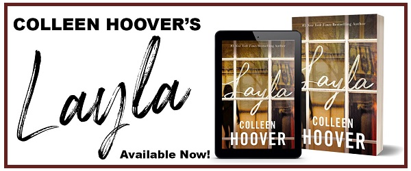 Colleen Hoover's Layla Available Now.