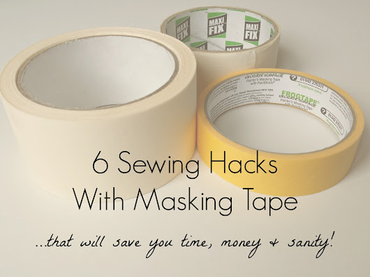 6 Sewing Hacks With Masking Tape