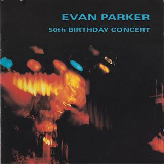 Evan Parker, 50th Birthday Concert