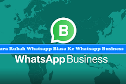 8 Langkah Ubah Whatsapp Messenger Ke Whatsapp Business