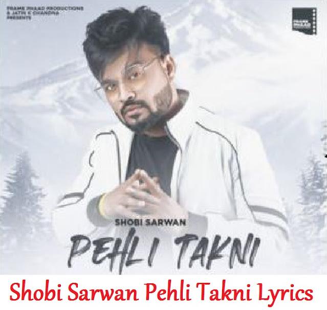 Shobi Sarwan Pehli Takni Lyrics Payal
