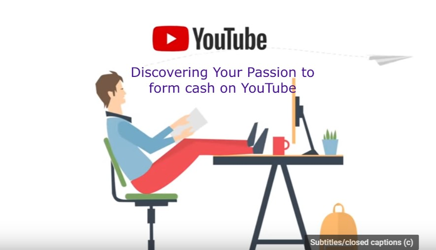 Discovering Your Passion to form cash on YouTube