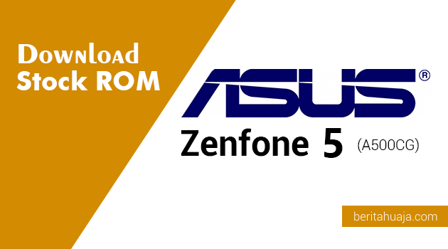 Download Stock ROM ASUS Zenfone 5 (A500CG)