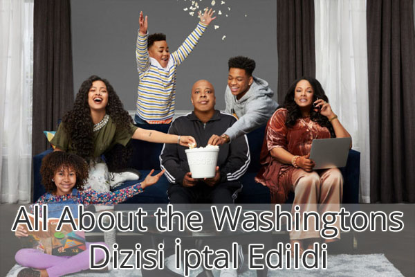 All About the Washingtons Dizisi İptal Edildi