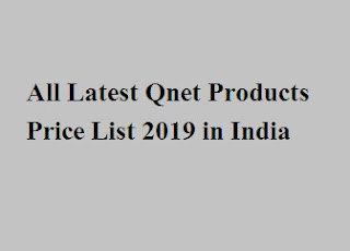 Qnet Products Price List 2019 in India