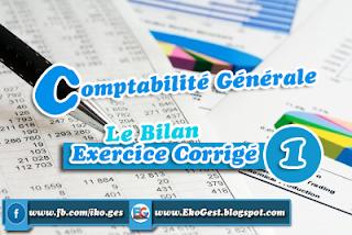 Comptabilité Générale: Exercice Corrigé Le Bilan ||Ex n°1||