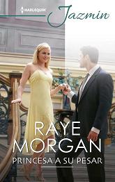 Raye Morgan - Princesa A Su Pesar
