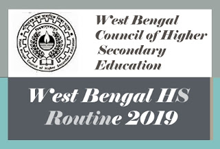 WB HS Routine 2019, WBCHSE Higher Secondary Exam Routine 2019, West Bengal 12th Routine 2019, WB 12th Routine 2019