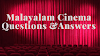 Malayalam Cinema Quiz Kerala Psc Questions and Answers
