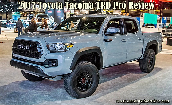 2017 Toyota Tacoma TRD Pro Review The New Taco Goes Pro