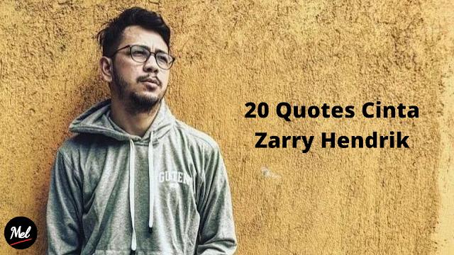 20 Quotes Cinta Zarry Hendrik