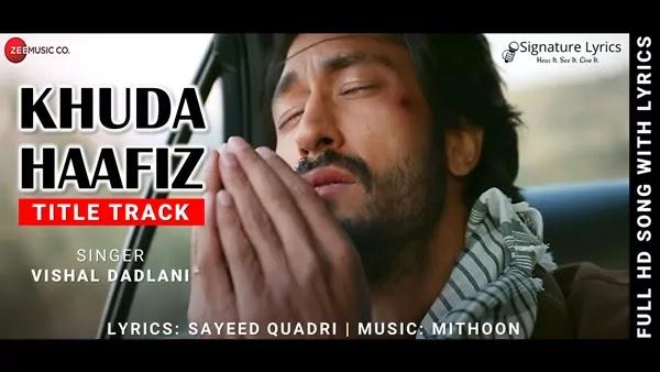 Khuda Haafiz Title Track Lyrics - Vishal Dadlani - Ft. Vidyut Jammwal, Shivaleeka Oberoi