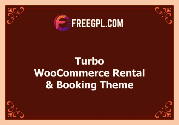 Turbo v6.0.8 – WooCommerce Rental & Booking Theme Free Download