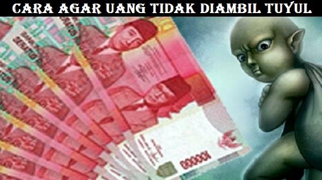 Cara Agar Uang Tidak Diambil Tuyul