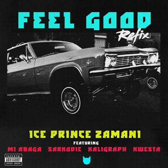 Ice Prince ft. M.I Abaga, Sarkodie, Khaligraph Jones, Kwesta – Feel Good (Remix)