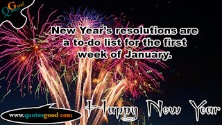 New Year Wishes - New Year's resolutions are a to-do list for the first week of January.