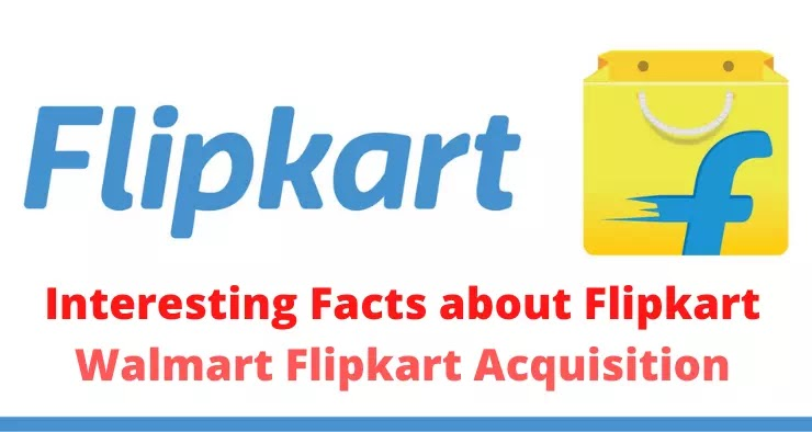 Walmart Flipkart Acquisition | Interesting Facts about Flipkart