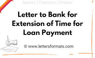 sample letter to bank requesting extension of time for education loan payment