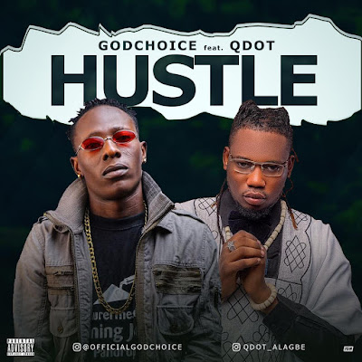 [Music] GodChoice - Hustle Ft. Qdot