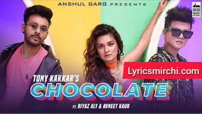 Chocolate चॉकलेट Song Lyrics | Tony Kakkar | Latest Hindi Song 2020