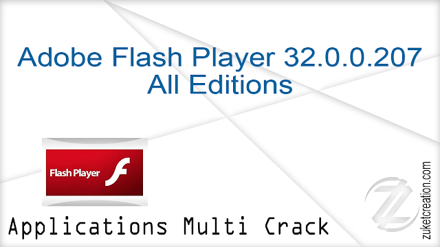 Adobe Flash Player 32.0.0.207 All Editions    |  59 MB