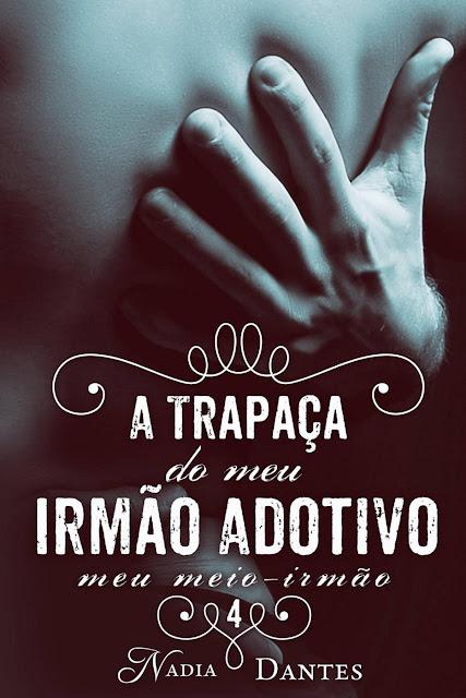 A Trapaça do Meu Irmão Adotivo (Meu Meio-Irmão #4) - Nadia Dantes