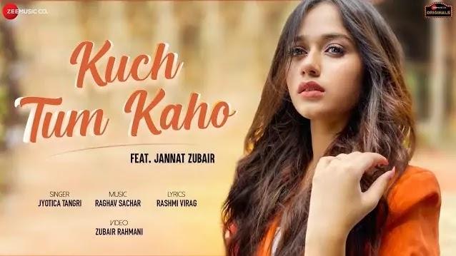 Kuch Tum Kaho Lyrics - Jannat Zubair