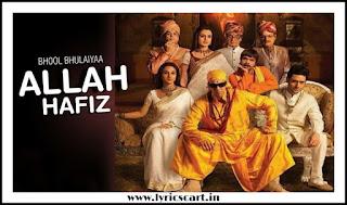Allah Hafiz Lyrics-Bhool Bhulaiya