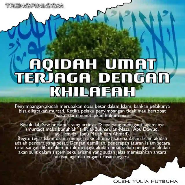 "Penyimpangan akidah merupakan dosa besar dalam Islam, bahkan pelakunya bisa dikatakan murtad. Ketika pelaku penyimpangan tidak mau bertobat maka Islam menetapkan hukum mati.  Rasulullah Saw bersabda yang artinya: ""Siapa yang mengganti agamanya (murtad) maka bunuhlah"" (HR al-Bukhari, an-Nasai, Abu Dawud, at-Tirmidzi, Ibnu Majah dan Ahmad).  Begitu tegas Islam dalam menjaga akidah umat karena dalam Islam akidah adalah perkara yang besar. Dengan demikian, penerapan aturan Islam secara total sangat dibutuhkan untuk menjaga akidah umat sebab penjagaan akidah akan sulit dalam sistem sekularisme yang sudah jelas memisahkan antara urusan agama dengan urusan negara."