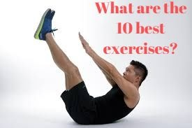 What are the 10 best exercises?