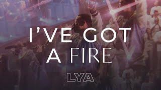 LYRICS + Video: LYA - I've Got A Fire Ft. Tauren Wells