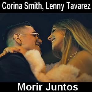 Corina Smith, Lenny Tavarez - Morir Juntos