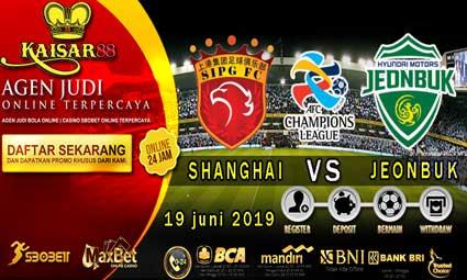 PREDIKSI BOLA TERPERCAYA SHANGHAI EAST ASIA VS JEONBUK HYUNDAI 19 JUNI 2019