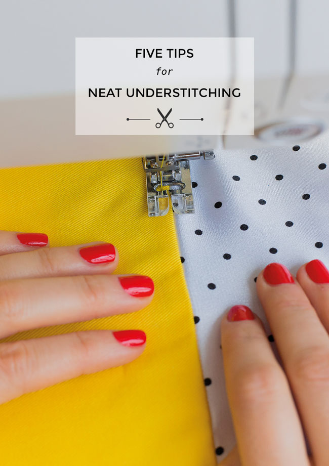 Five Tips for Neat Understitching - Tilly and the Buttons