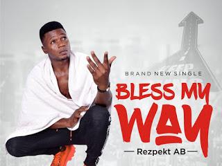 DOWNLOAD MP3: Rezpekt AB - Bless My Way