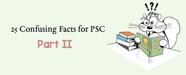 Confusing Facts For PSC