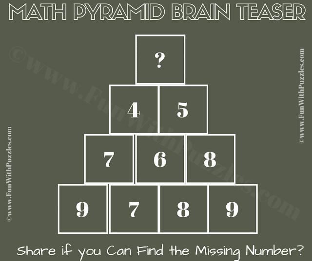 Math Pyramid Brain Teaser. Row 1: ?, Row 2: 4 5, Row 3: 7 6 8, Row 4: 9 7 8 9,