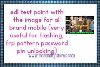 edl test point with the image for all brand mobile (very useful for flashing, frp pattern password pin unlocking)
