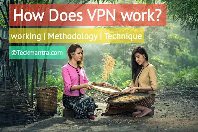 How does VPN work technique