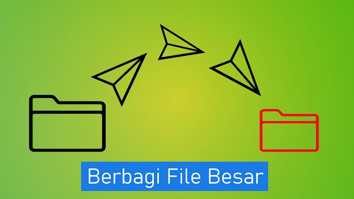 5 Situs Terbaik untuk Berbagi File dengan Ukuran Besar