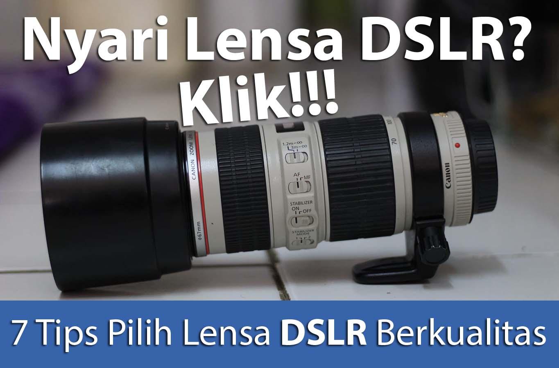 Memilih Lensa Kamera DSLR Berkualitas