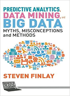Predictive Analytics, Data Mining and Big Data: Myths, Misconceptions