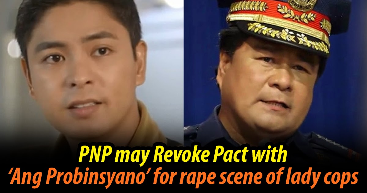 PNP may Revoke Pact with 'Ang Probinsyano' for Rape Scene of Lady Cops