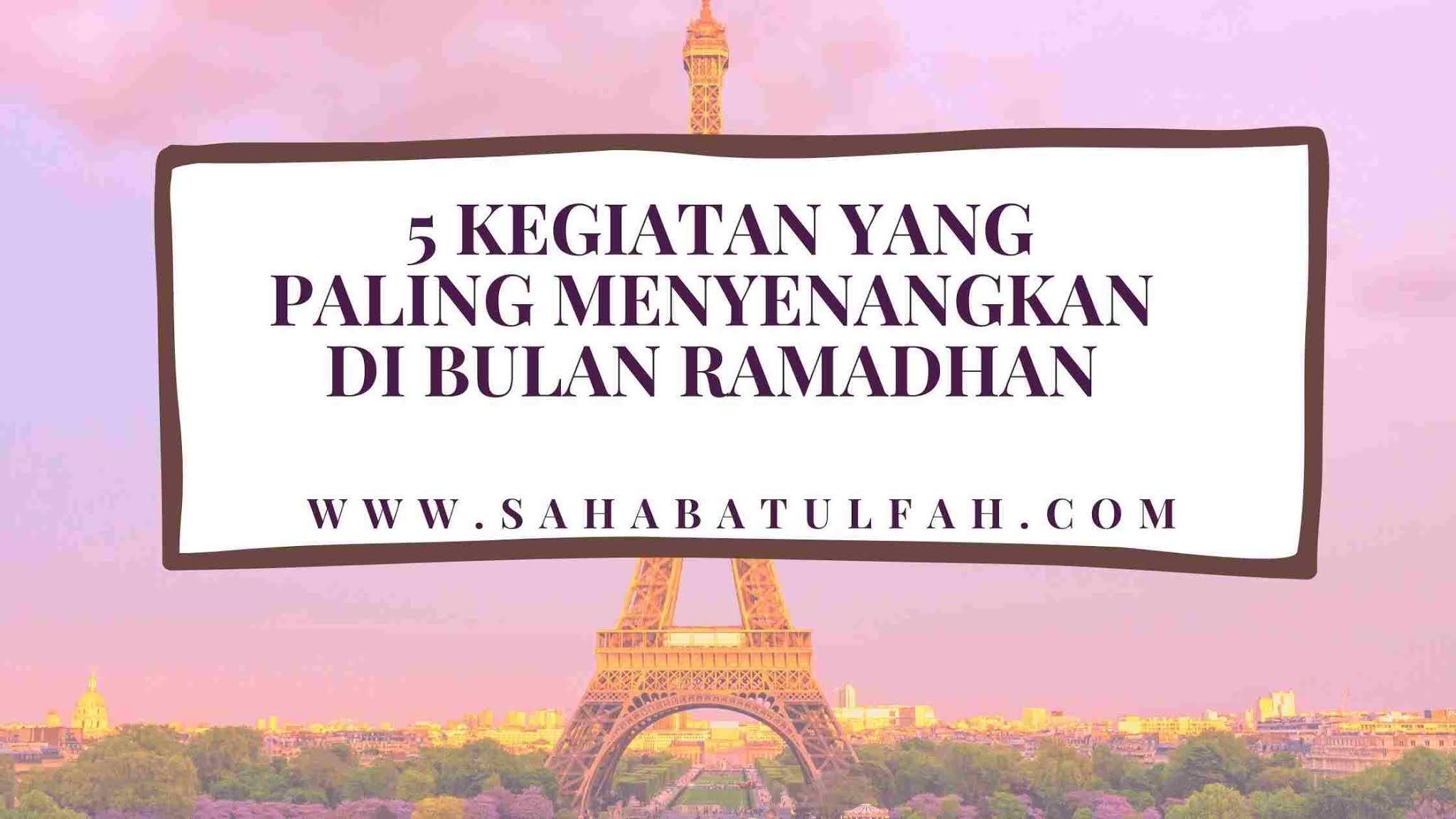 5-Kegiatan-yang-Paling-Menyenangkan-di Bulan-Ramadhan