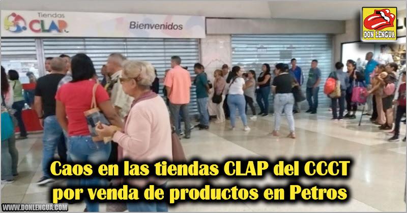 Caos en las tiendas CLAP del CCCT por venda de productos en Petros