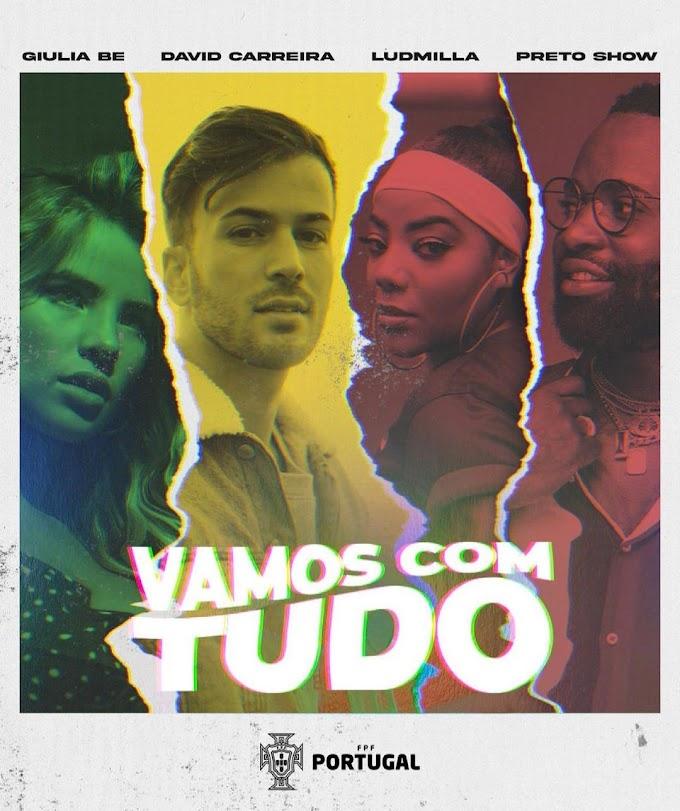 David Carreira Feat. Giulia Be x Ludmilla x Preto Show - Vamos com Tudo (Hino Euro 2020) [Download]