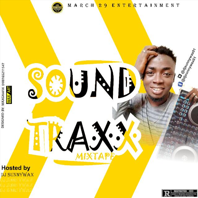 Mixtape: DJ Sunnywax - Soundtraxx Mix Vol1