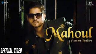 Mahoul Lyrics Gurnam Bhullar