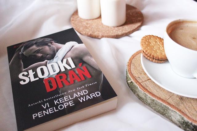 PRZEDPREMIEROWA RECENZJA Słodki Drań, Penelope Ward i Vi Keeland. Czyli słodko-gorzki romans.