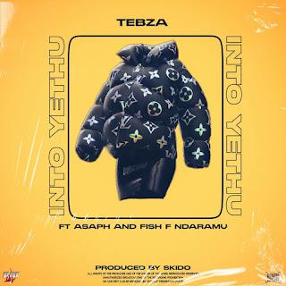 [feature]Tebza - Into'Yethu (Feat. Asaph & Fish F)